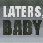 Laters, baby - 50 Shades of Grey free cross stitch pattern