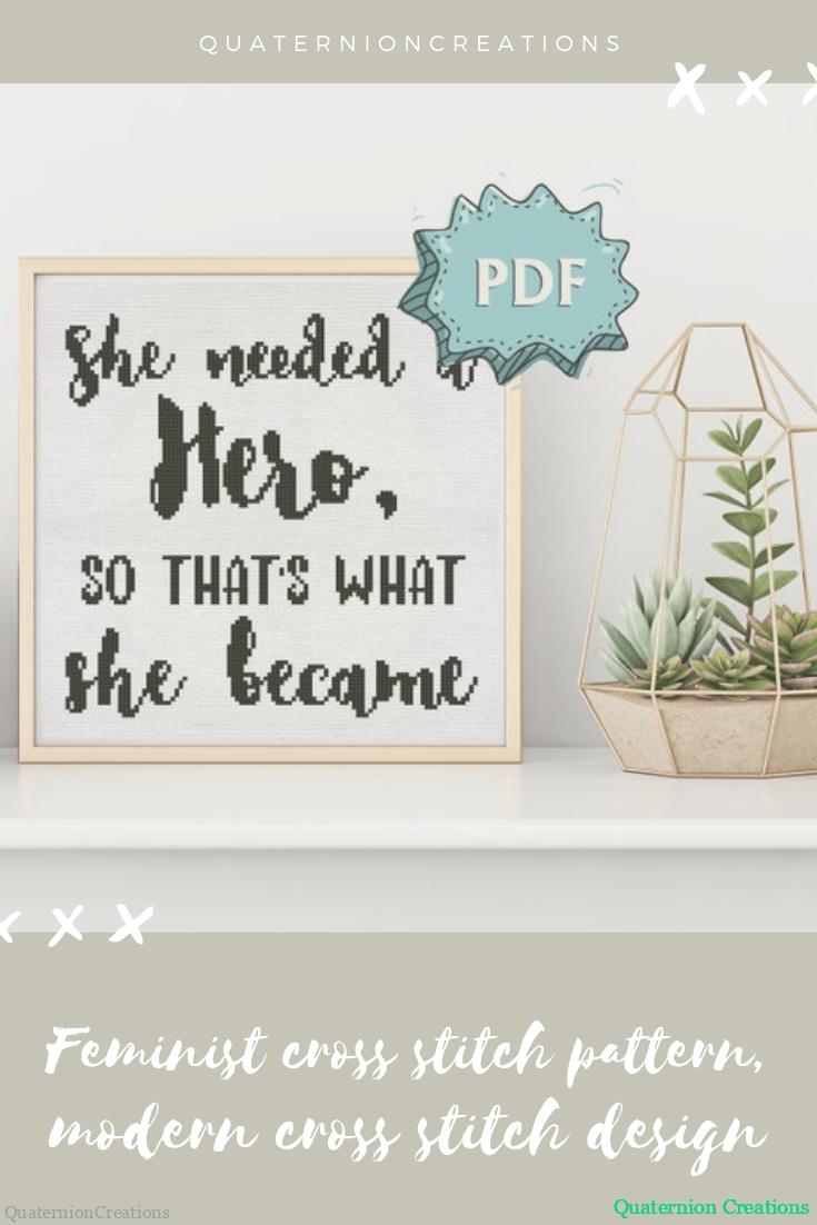 She needed a hero, so that's what she became - feminist cross stitch pattern, modern cross stitch design