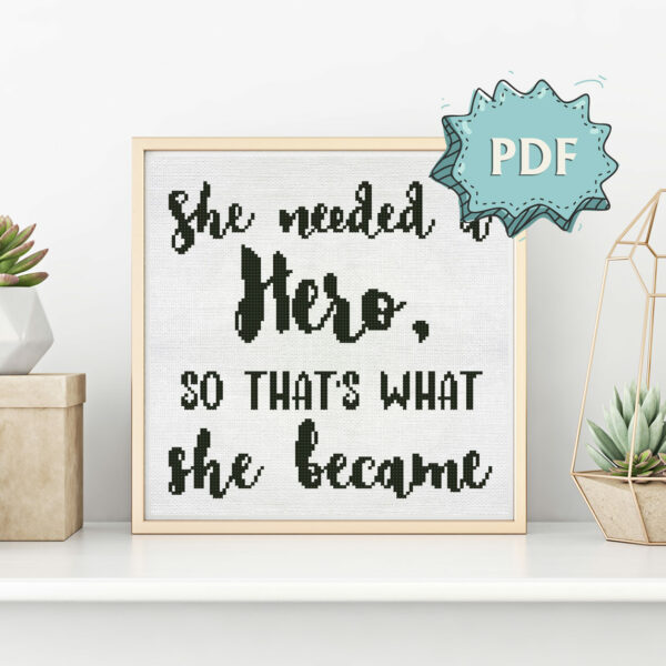 She needed a hero modern feminist cross stitch design