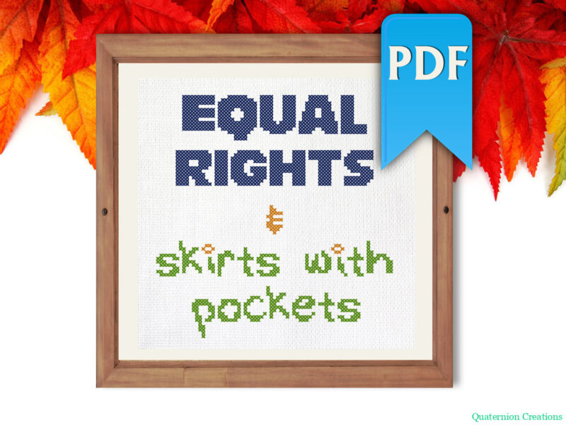 Equal rights and skirts with pockets feminist cross stitch pattern