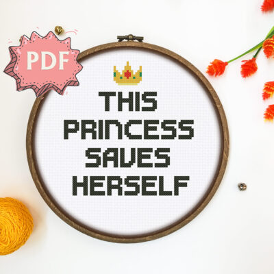 This princess saves herself - motivational modern feminist cross stitch pattern