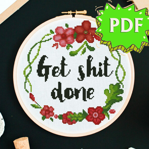 Get Shit Done motivational cross stitch pattern