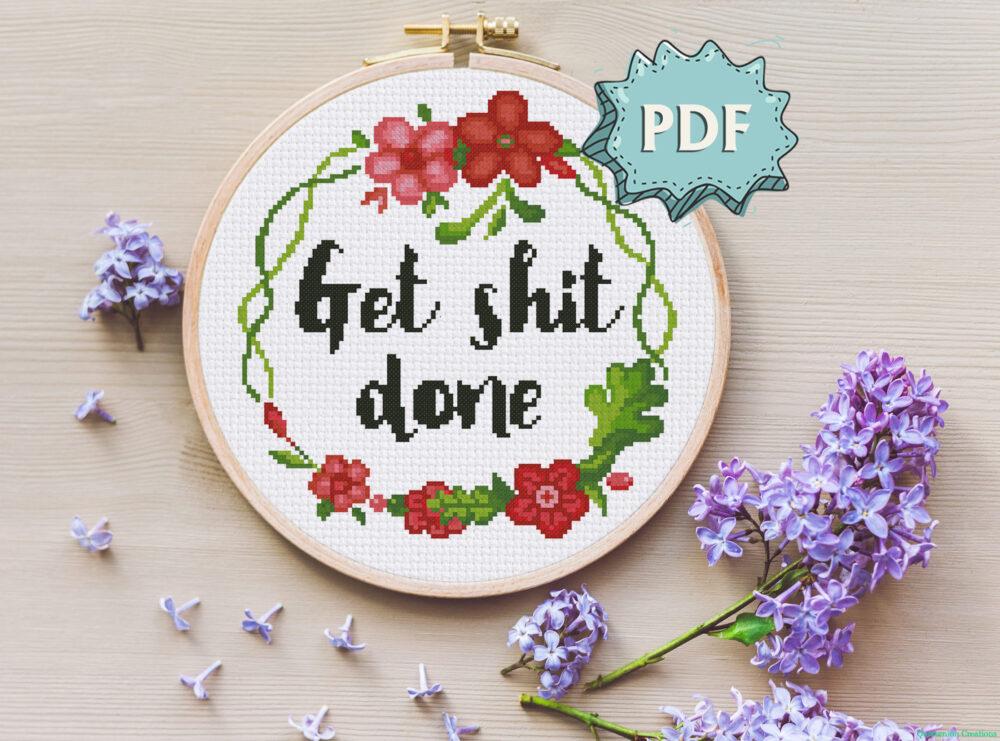 Get shit done inspirational cross stitch pattern