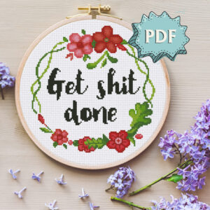 Get shit done inspirational cross stitch pattern