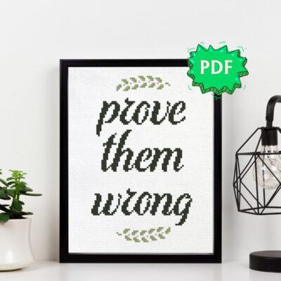 Prove them wrong cross stitch pattern
