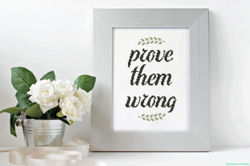 Prove them wrong cross stitch pattern