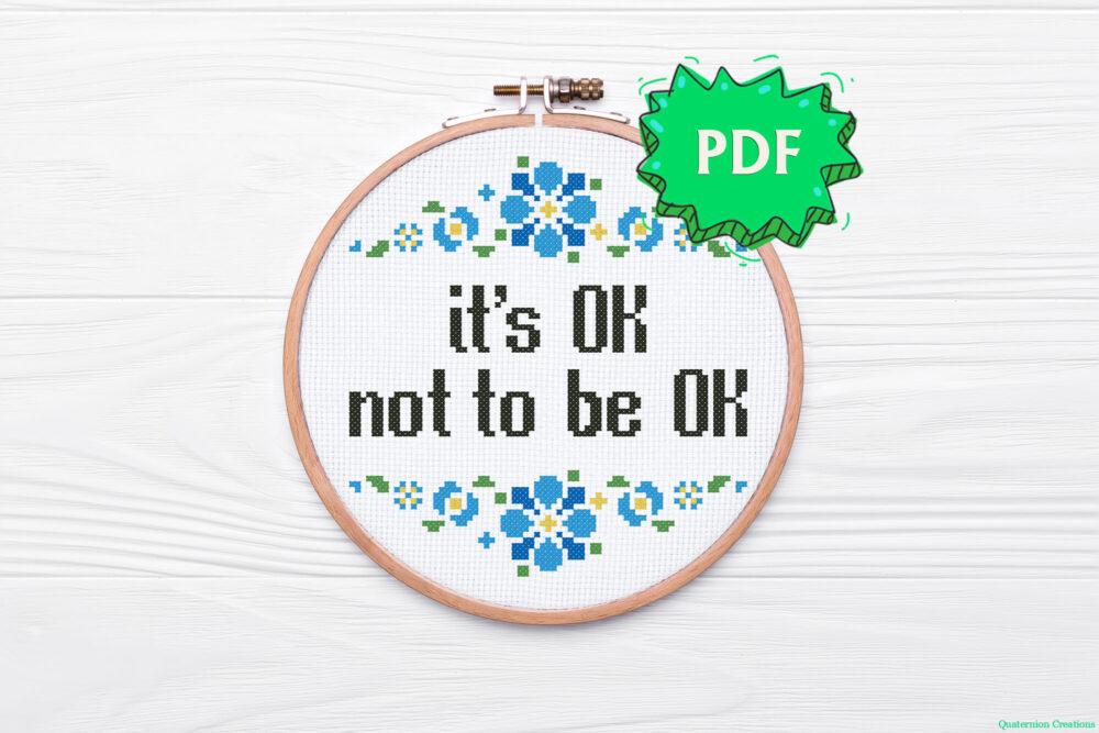 It's OK not to be OK modern cross stitch pattern
