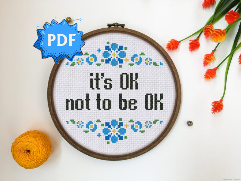 It's OK not to be OK modern cross stitch pattern