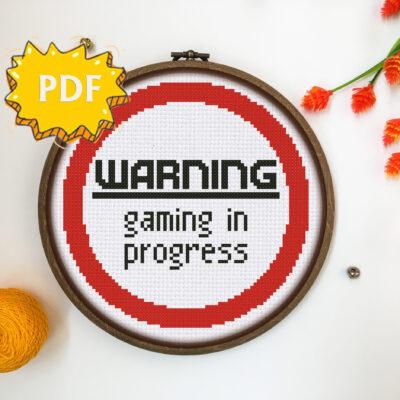 Warning! Gaming in progress - funny gaming sign cross stitch pattern