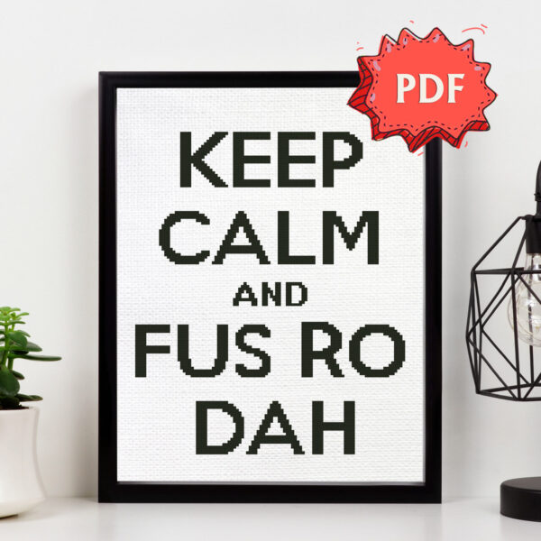Keep Calm and Fus Ro Dah - Skyrim inspired cross stitch pattern