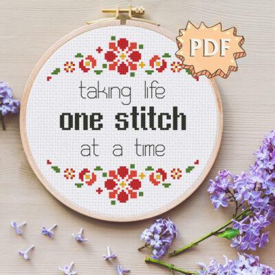 Taking life one stitch at a time - a cross stitch pattern