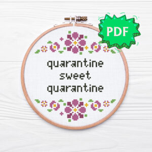 Quarantine sweet quarantine modern cross stitch pattern