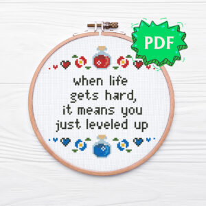 When life gets hard it only means that you have recently leveled up - a modern cross stitch pattern for gamers