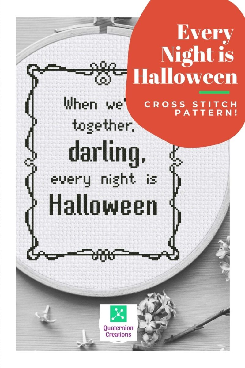 When we're together, darling, every night is Halloween cross stitch pattern