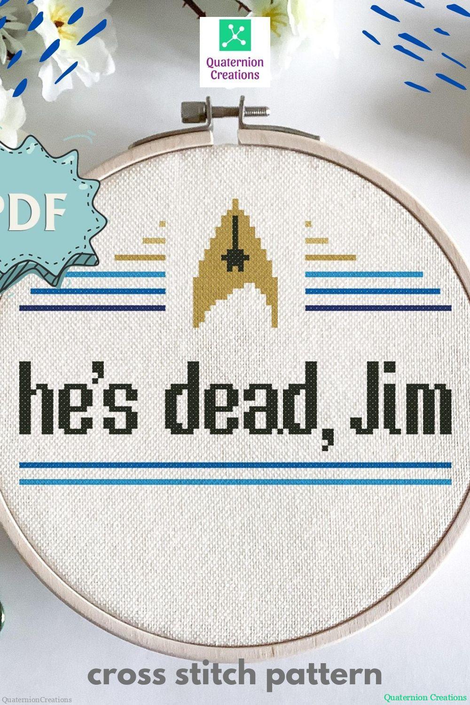 He's dead, Jim - a modern cross stitch pattern - Star Trek TOS inspired cross stitch design