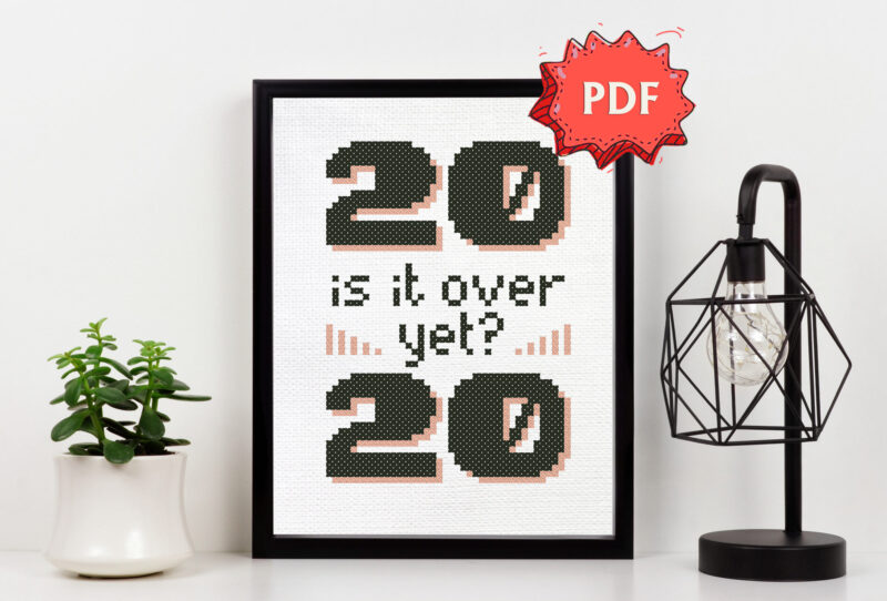 Is it over yet? 2020 commemorative cross stitch design