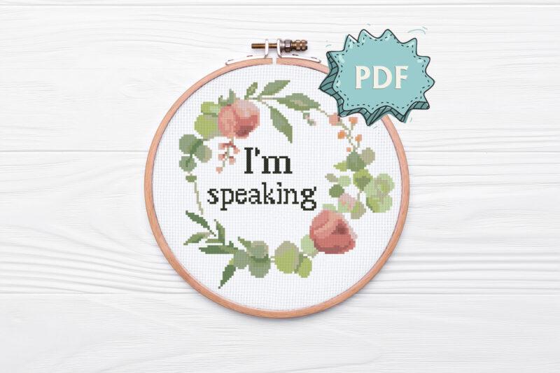 I'm speaking - feminist cross stitch pattern, modern cross stitch design