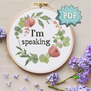 I'm speaking - feminist cross stitch pattern, modern cross stitch design