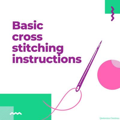 Basic cross stitching instructions