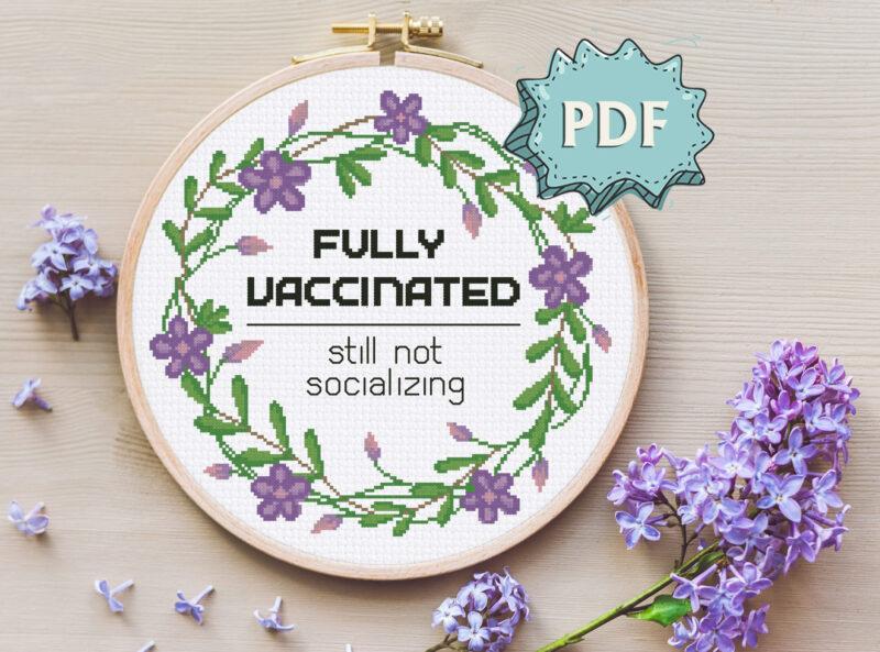 Fully Vaccinated (Still not socializing) modern cross stitch pattern